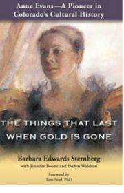 The Things That Last When Gold is Gone by Barbara Edwards Sternberg