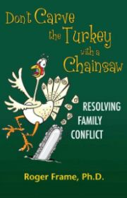 Don't Carve the Turkey with a Chainsaw by Roger Frame