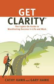 Get Clarity by Cathy Hawk and Gary Hawk