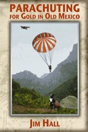 Parachuting For Gold in Old Mexico by Jim Hall