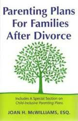 Parenting Plans for Families After Divorce by Joan McWilliams