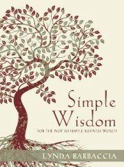 Simple Wisdom by Lynda Barraccia